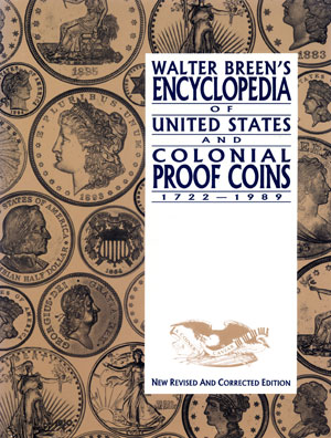 Walter Breen's Encyclopedia of United States and Colonial Proof Coins 1722-1989