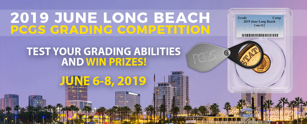2019 June Long Beach PCGS Grading Competition