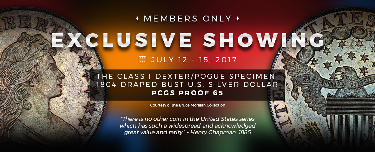 Members Only Exclusive Showing: Dexter/Pogue Specimen 1804 Draped Bust U.S. Silver Dollar PCGS Proof 65